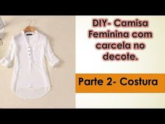 6d2988fd297 DIY-Costura Camisa Feminina Com Carcela no Decote