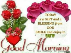 Today is a gift and a blessing from God, Good Morning good morning good morning quotes good morning sayings good morning blessings good morning image quotes image morning blessings Good Morning Monday Images, Morning Wishes Quotes, Good Morning Thursday, Good Morning Image Quotes, Good Morning Beautiful Quotes, Good Morning Inspiration, Good Morning Texts, Morning Blessings, Good Morning Gif