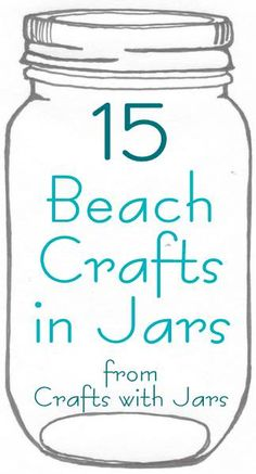 Crafts with Jars: 15 Beach Crafts in Jars #bhgsummer