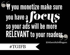 If you do monetize your blog - what's the best advice you have for a newbie? #TGIFB