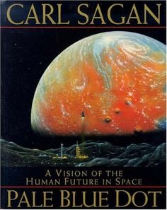 Pale Blue Dot: Vision of the Human Future in Space: Amazon.co.uk: Carl Sagan: 9780747277729: Books