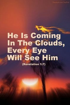 Jesus Is Coming That's EVERY EYE.Repent and believe in Jesus, as The Savior of the World✝️We are ALL going to end up in Heaven or Hell, after The Rapture is NOT the time to decide. He Is Coming, Jesus Is Coming, Now Quotes, Bible Quotes, The Words, Way Of Life, The Life, Revelation 1, Biblia Online
