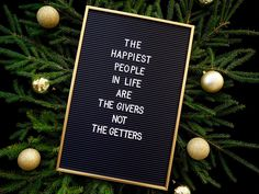 The happiest people are the givers, not the getters - KIRJAINTAULUARVONTA #blogi #lifestyle The Giver, Happy People, Letter Board, Lettering, Lifestyle, Drawing Letters, Brush Lettering