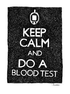 Keep calm and do a blood test