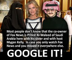 Photoshopped photo! http://www.snopes.com/fox-news-saudi-megyn-kelly/ However, he does hold 6.6% stake in 21st Century Fox.