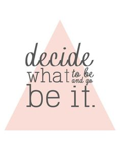 Decide what to be and be it
