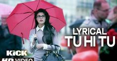 LYRICAL: Tu Hi Tu Full Audio Song with Lyrics | ‪#‎Kick‬ | ‪#‎SalmanKhan‬ | ‪#‎HimeshReshammiya‬ http://bollywood.chdcaprofessionals.com/2014/08/lyrical-tu-hi-tu-full-audio-song-with.html