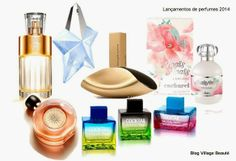LANÇAMENTOS DE PERFUMES - DESTAQUES New fragrances for spring-summer 2014 / 2015