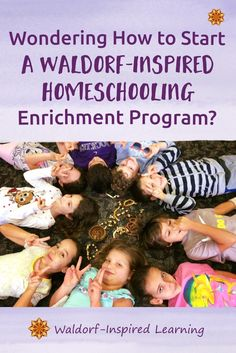 Wondering How to Start a Waldorf-Inspired Homeschooling Enrichment Program? Read about The Living School and how they organize a one or two-day a week program of classes for homeschoolers.