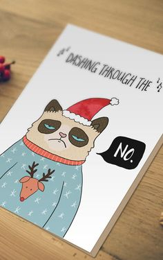 Dashing through the - No! grumpy cat christmas greetings card > x / x Greeting Card > Kraft paper envelope > Blank inside for your own message > Digitally printed onto luxury gesso card stock > Passionately desig Grumpy Cat Christmas, Cat Christmas Cards, Christmas Card Sayings, Christmas Drawing, Holiday Cards, Holiday Gifts, Christmas Greetings Quotes Funny, Funny Christmas Puns, Pun Card