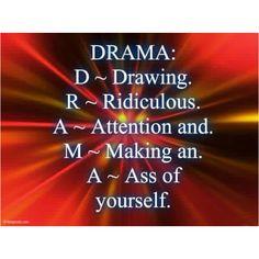 No drama zone!