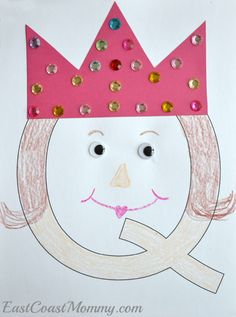 "This website has tons of adorable alphabet crafts for Preschoolers... including this ""Q is for Queen"" craft."