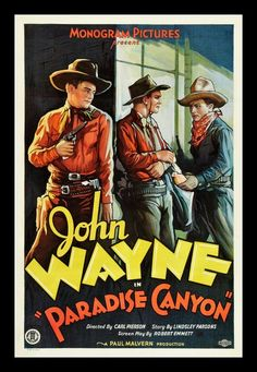 John Wayne Paradise Canyon Paradise Canyon is a 1935 Western film directed by Carl L. Vintage Films, Old Movie Posters, Classic Movie Posters, Movie Poster Art, Vintage Travel Posters, Film Posters, Classic Movies, Retro Vintage, Poster Frames