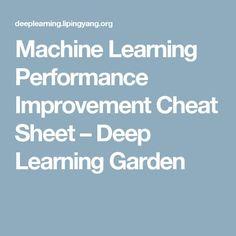 Machine Learning Performance Improvement Cheat Sheet – Deep Learning Garden
