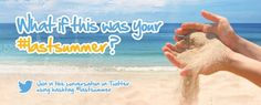 #LastSummer: What if this was your #LastSummer ?