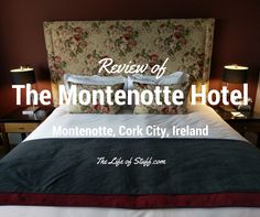 The Montenotte Hotel, Montenotte, Cork City, Co. Cork. My review of our three night stay at this recently refurbished four star hotel.