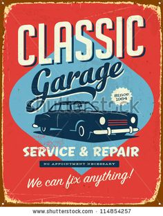 Vintage metal sign - Classic Garage - JPG Version by Callahan, via Shutterstock