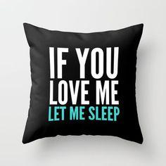 If You Love Me Let Me Sleep (Dark) Throw Pillow