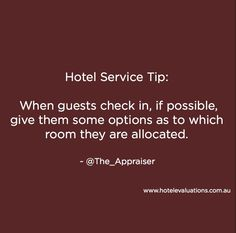 #HotelServiceTip: When guests check in, if possible, give them some options as to which room they are allocated. #Hotels #Hoteliers #CustServ #Service #HotelEvaluations
