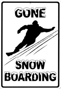 Gone Snowboarding Tin Sign