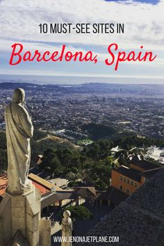 10 must-see attractions and unforgettable experiences while visiting Barcelona, Spain!