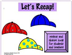 Let's Recap-Closure ideas.allow students to bring a cap to school that day RL Reading Resources, School Resources, Teaching Reading, Teaching Tools, Teaching Ideas, Free Reading, Classroom Organization, Classroom Management, School Classroom