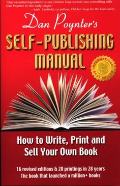 Dan Poynter's Self-Publishing Manual: How to Write, Print and Sell Your Own Book (Self-Publishing Manual: How to Write, Print,  Sell Your Own Book)