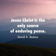 """Jesus Christ http://facebook.com/173301249409767 is the only source of enduring peace. He declared, 'He who doeth the works of righteousness shall receive his reward, even peace in this world, and eternal life in the world to come' (D&C 59:23)."" From #ElderBednar's http://pinterest.com/pin/24066179230999303 inspiring #LDSconf http://facebook.com/223271487682878 message http://lds.org/general-conference/2015/04/therefore-they-hushed-their-fears #ShareGoodness"