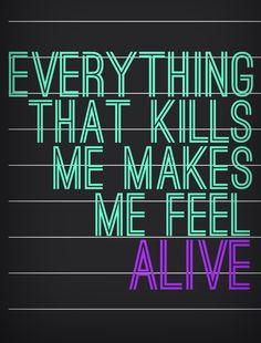 """""""Everything That Kills Me Makes Me Feel ALIVE"""" #OneRepublic #Lyrics"""