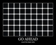 Funny pictures about Count the black dots. Oh, and cool pics about Count the black dots. Also, Count the black dots photos. Make Me Happy, Make Me Smile, Funny Images, Funny Pictures, Funny Pics, Eye Tricks, Mind Tricks, Demotivational Posters, Go Ahead