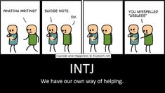 INTJ Helping (It's how you look at things) so terrible but still funny ^^; Mbti, Intj Personality, Myers Briggs Personality Types, Intj Humor, Intj And Infj, Enfp, Infj Type, Intj Women, Stress