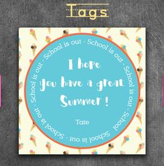 """Customizable End of School Year tags or cards  """"I hope you have a great summer! """"School is out"""" Ice Cream Cones - Retro 4"""" X 4"""" tags by KCKCreativeMarket on Etsy"""