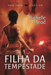 Resenha: Filha da Tempestade – Richelle Mead