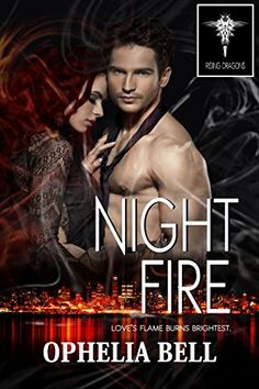 Night Fire (Rising Dragons) - Kindle edition by Ophelia Bell. Literature & Fiction Kindle eBooks @ Amazon.com.