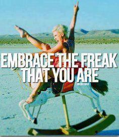 Embrace your inner freak