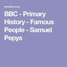 BBC - Primary History - Famous People - Samuel Pepys