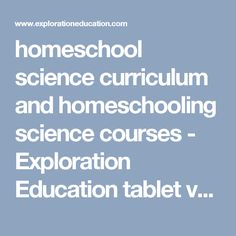 homeschool science curriculum and homeschooling science courses - Exploration Education tablet version