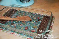 Make an XL hot pad to go under a casserole dish. Why didn't I think of that?!