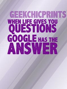 Google is the Answer Funny and Silly but Inspirational Quotes Digital Print Typography