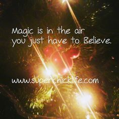#magical #magic is in the #air  #believe #december #superchicklife #medizations #powfirmations
