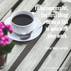 """To be successful, the first thing to do is to fall in love with your work."" -Sister Mary Lauretta #resumeprofessionalwriters #resume #writer #career #jobsearch #inspiration #qotd #quoteoftheday #coffee #success"