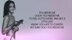 Rihanna - Needed Me (Lyrics Video) - YouTube