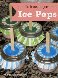 Make a plastic free, sugar free version of your favorite summer ice pops. PLUS:  a cupcake liner catches those pesky drips!!!