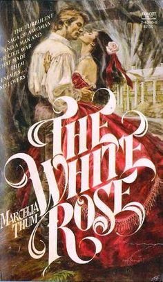 The White Rose by Marcella Thum Historical Romance Novels, Romance Novel Covers, Romance Books, Beau Film, Fiction And Nonfiction, Pulp Fiction, Fiction Novels, Science Fiction, Vintage Romance