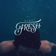 Stay Fresh Type | Nevesman.  Great imagery + well placed and good looking type = success