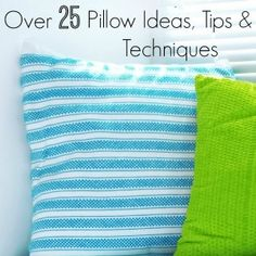 Over 25 Pillow Ideas, Tips & Techniques