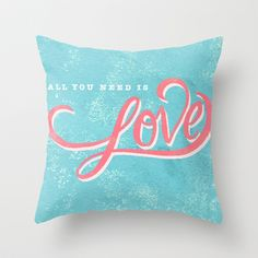 All You Need Throw Pillow by Tayler Willcox - $20.00