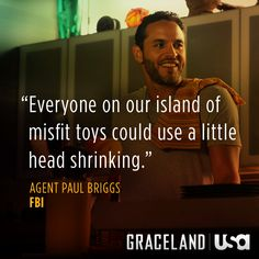 Agent Paul Briggs Graceland my new fave show
