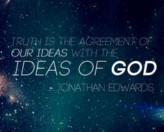 Love this quote from Jonathan Edwards