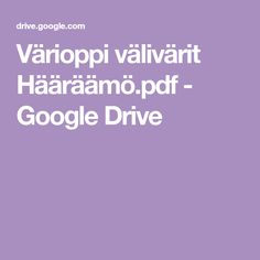 Värioppi välivärit Hääräämö.pdf - Google Drive Google Drive, Pdf